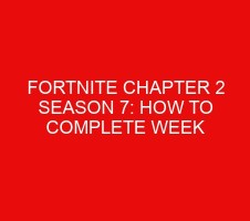 Fortnite Chapter 2 Season 7: How to Complete Week 4 Challenges
