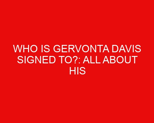 Who Is Gervonta Davis Signed To?: All About His Promoter and Manager