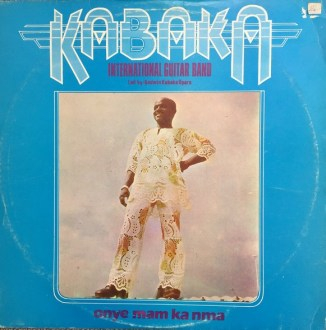 Kabaka International Guitar Band - Onye Mam Ka Nma 70s NIGERIAN Highlife Music ALBUM