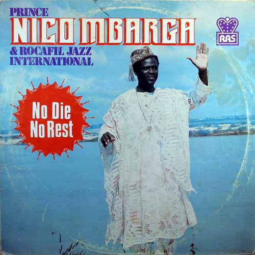 Prince Nico Mbarga And Rocafil Jazz International - No Die, No Rest