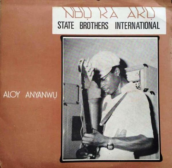 Aloy Anyanwu & State brothers International - Ndu ka Aku Album Lp