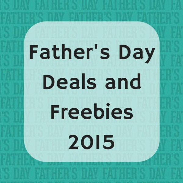Father's Day Deals and Freebies 2015