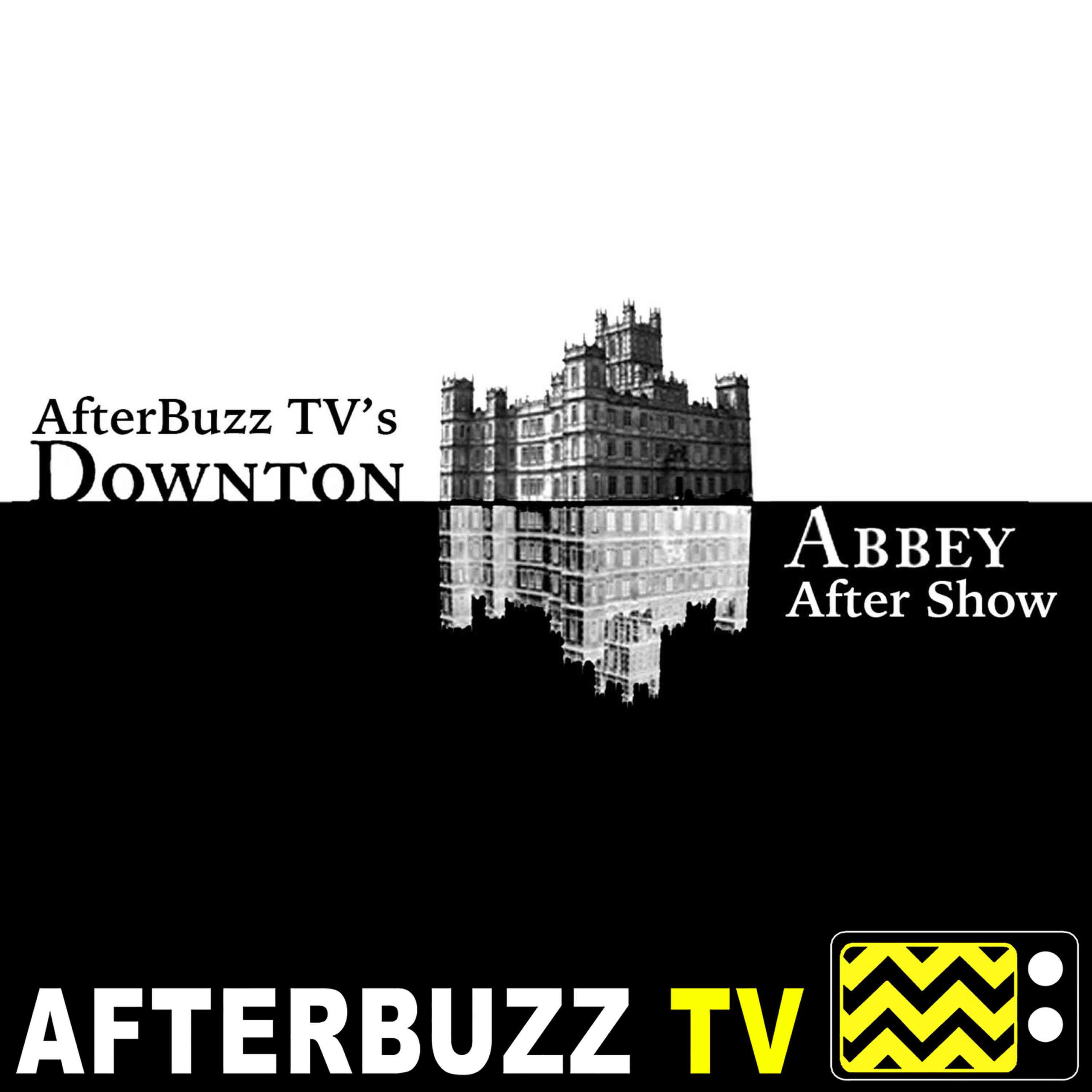 Downton Abbey Reviews and After Show - AfterBuzz TV