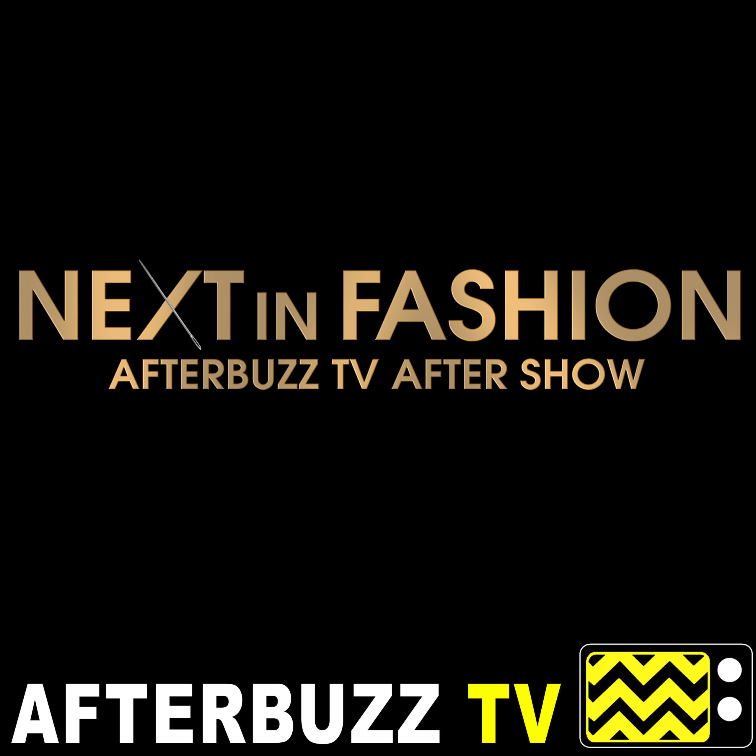 The Next In Fashion After Show Podcast