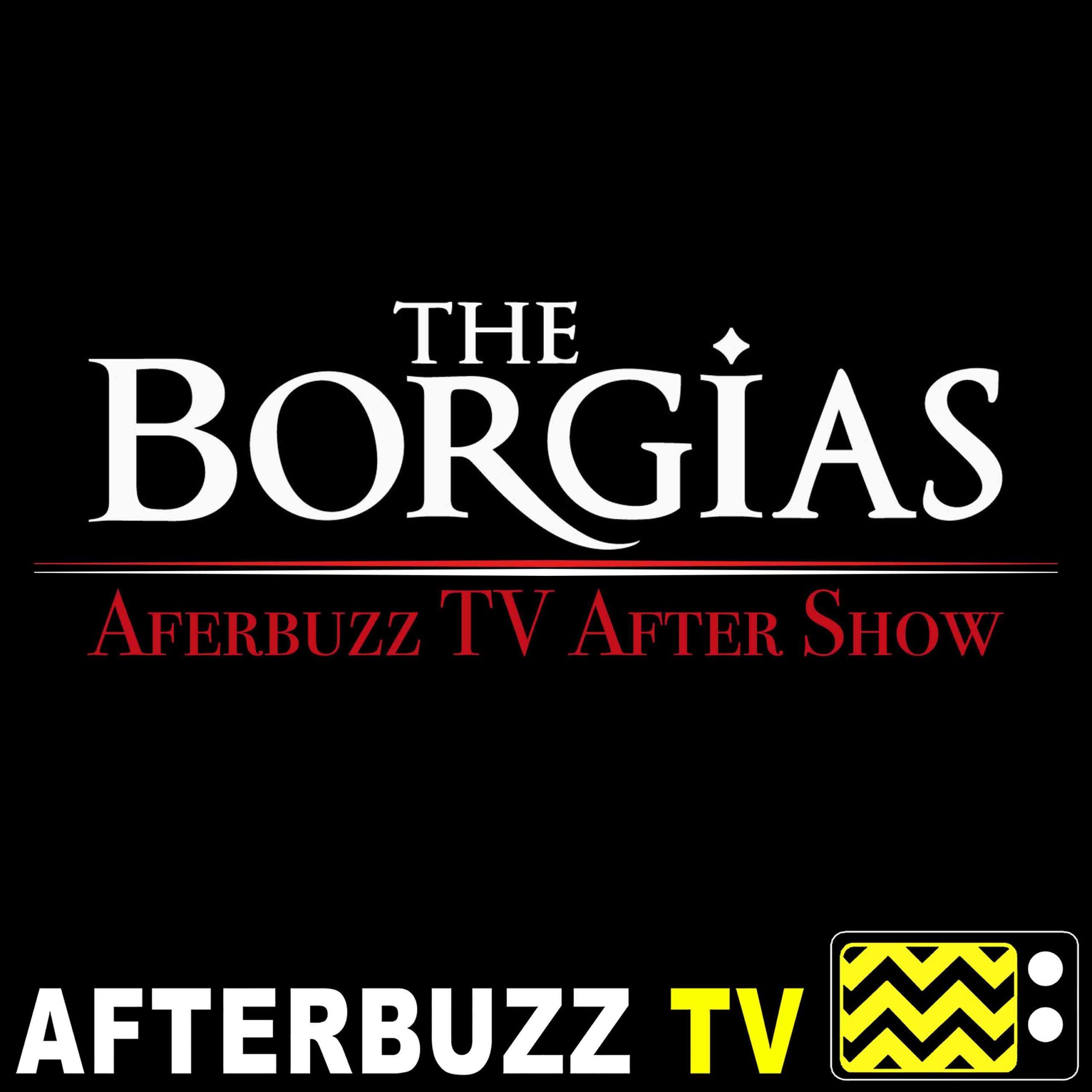 The Borgias S:1 I Nobody E:9 | AfterBuzz TV AfterShow