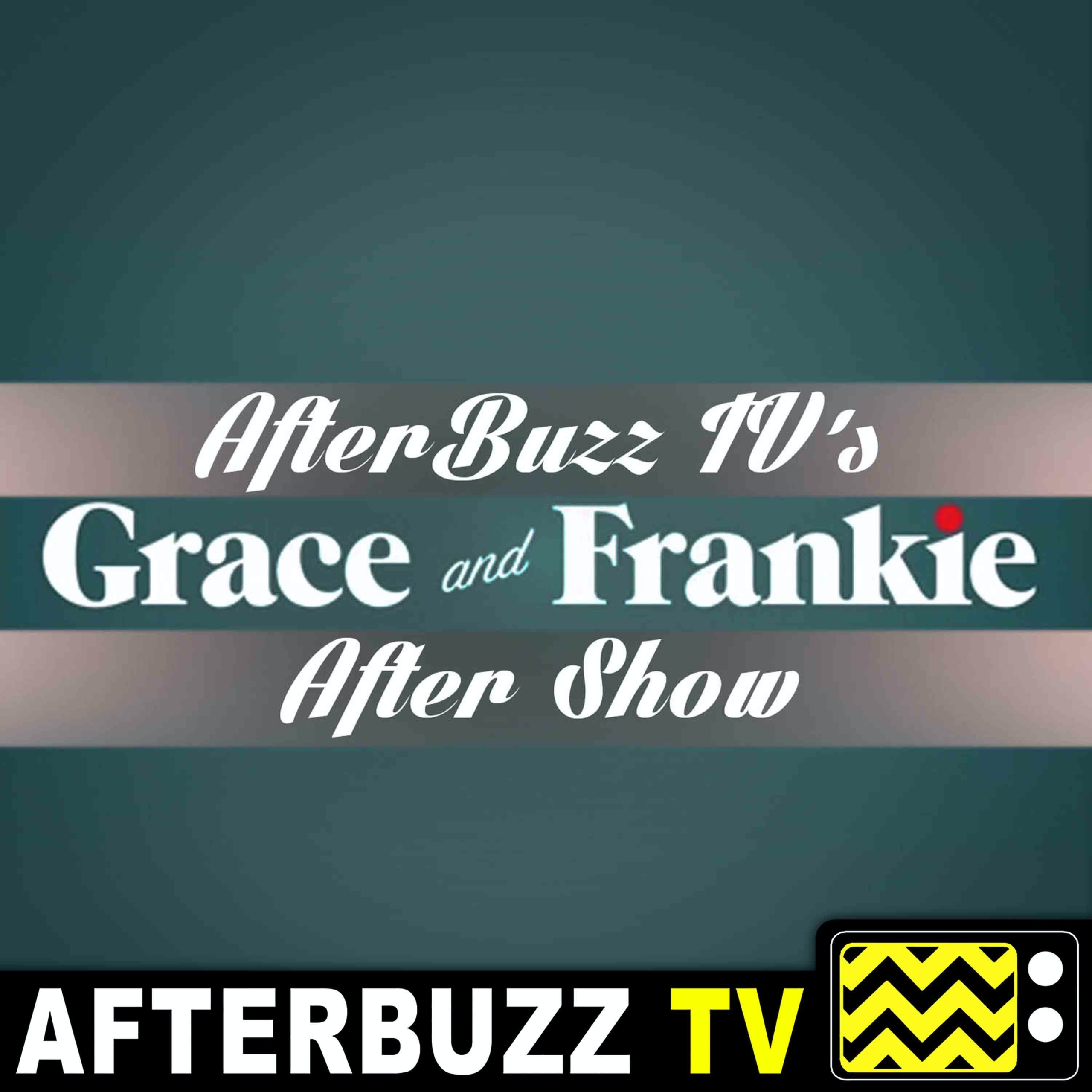 The Grace And Frankie After Show Podcast