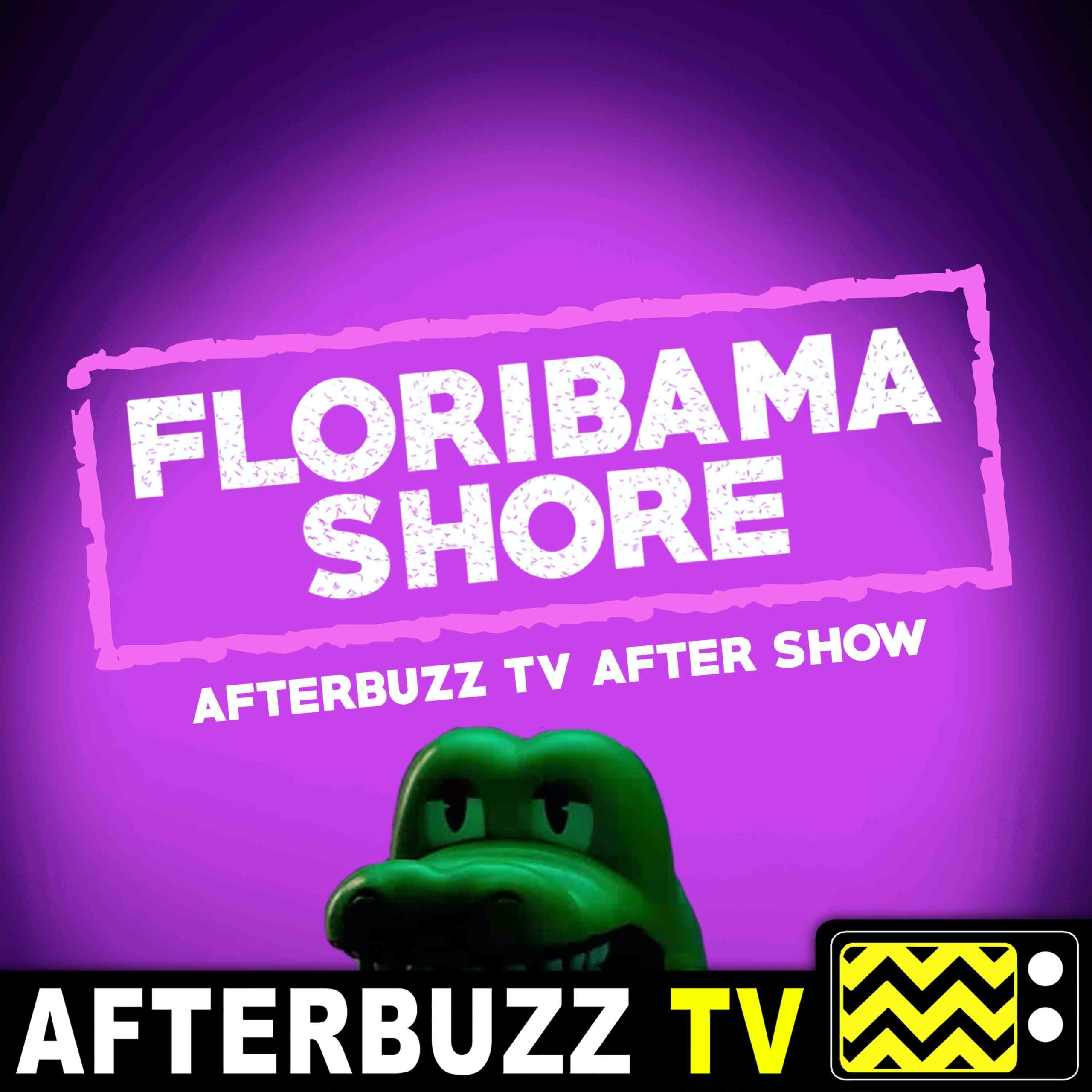 """""""Old Gussy's Back; Hog Senses"""" Season 3 Episodes 5 & 6 'Floribama Shore' Review"""