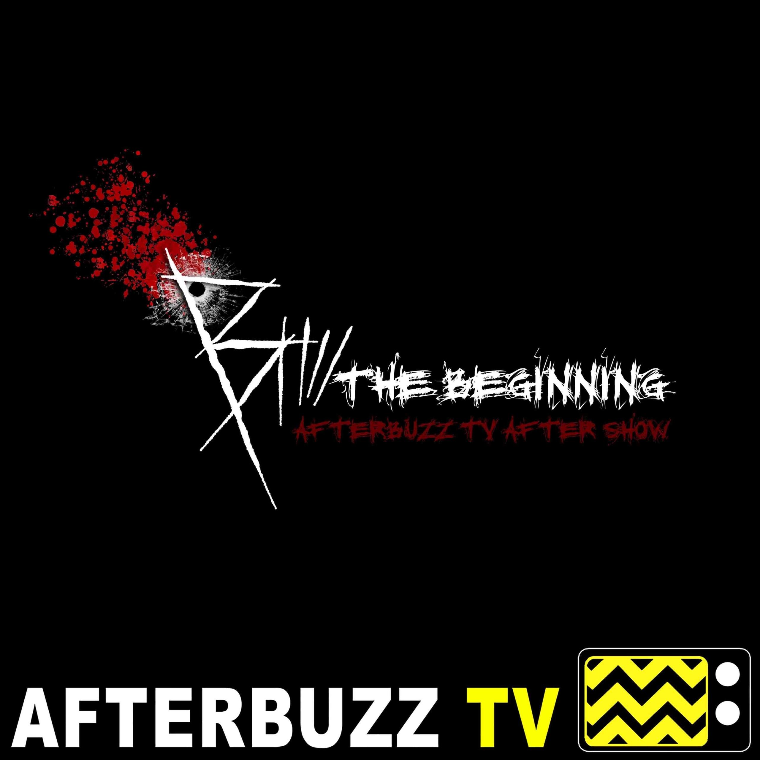 B: The Beginning S:1 | Ezra Weisz, Brianna Knickerbocker, & Faye Mata guests on Episodes 9 – 12 | AfterBuzz TV AfterShow