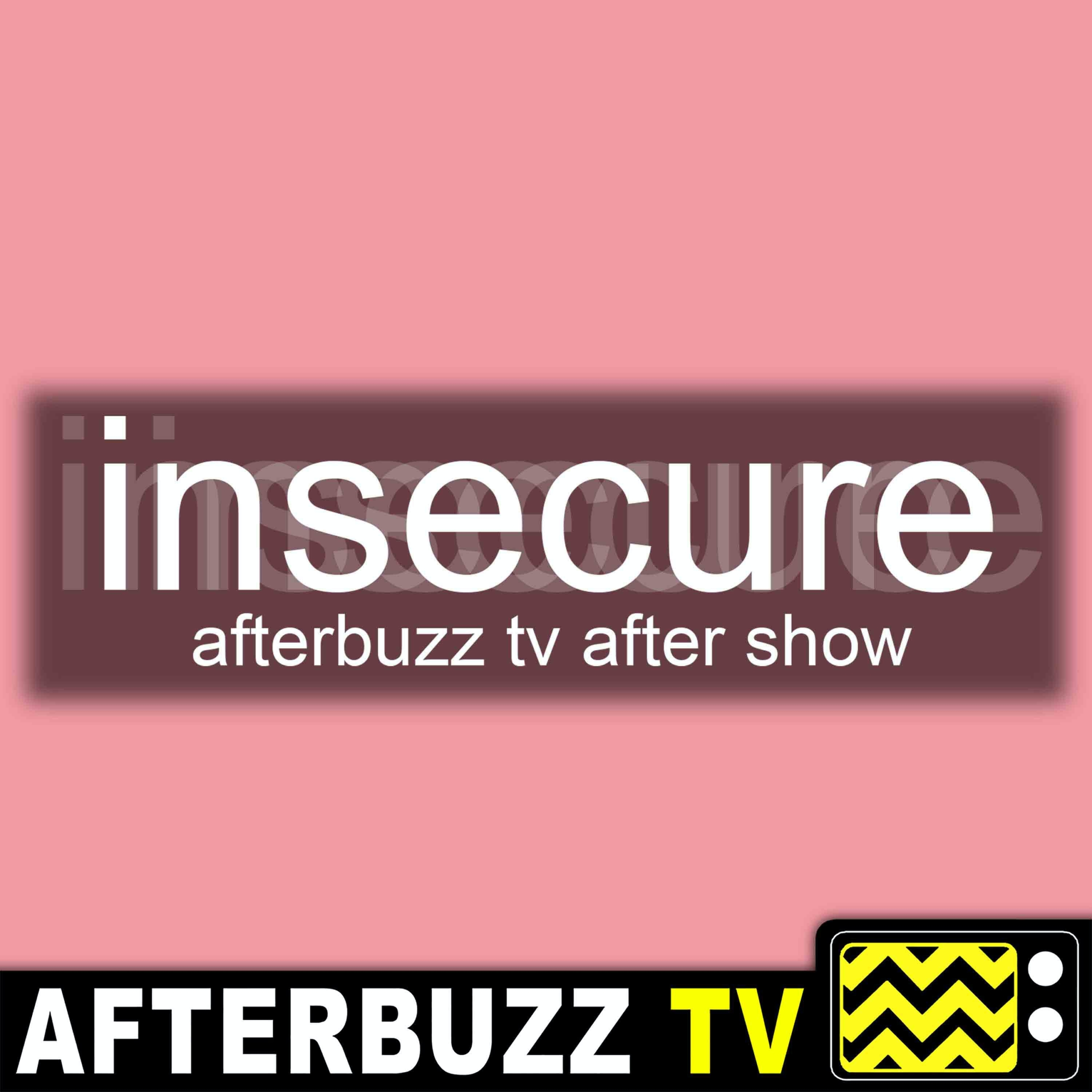 Insecure S4 E9 & E10 Recap & After Show: Eye To Eye Is Tough
