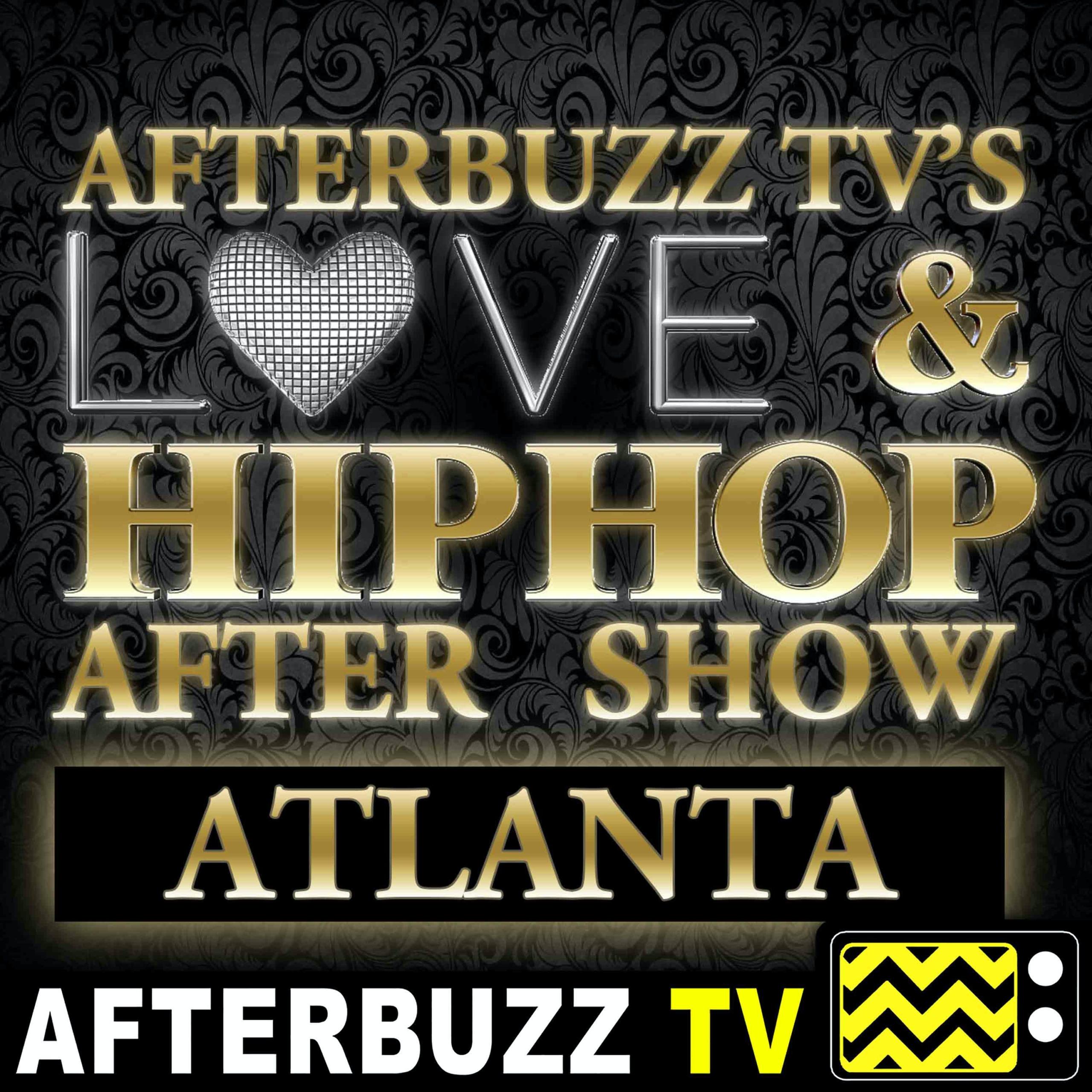 Love & Hip Hop: Atlanta S9 E9 Recap & After Show: It Goes Down in Atlanta