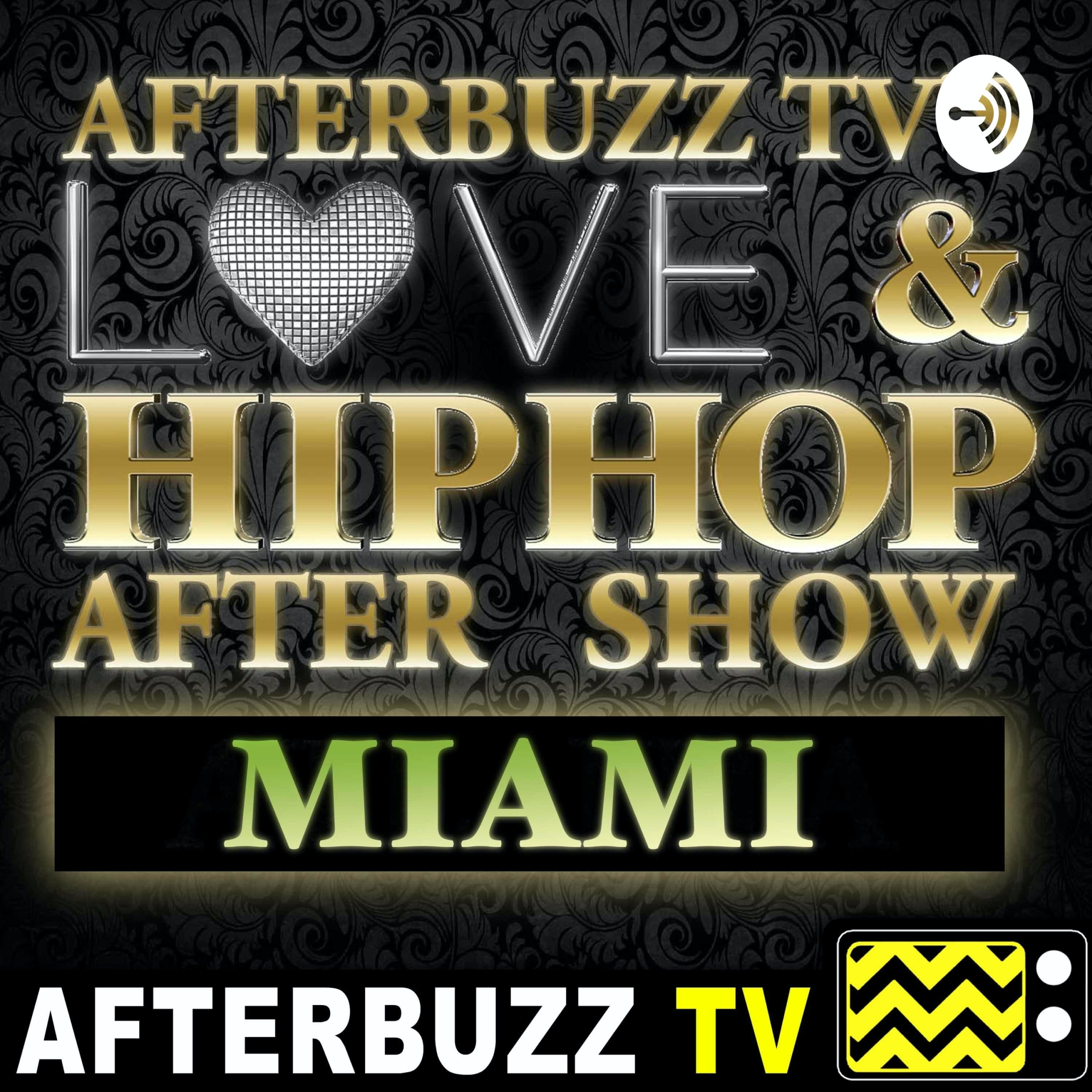 The Love & Hip Hop Miami After Show Podcast
