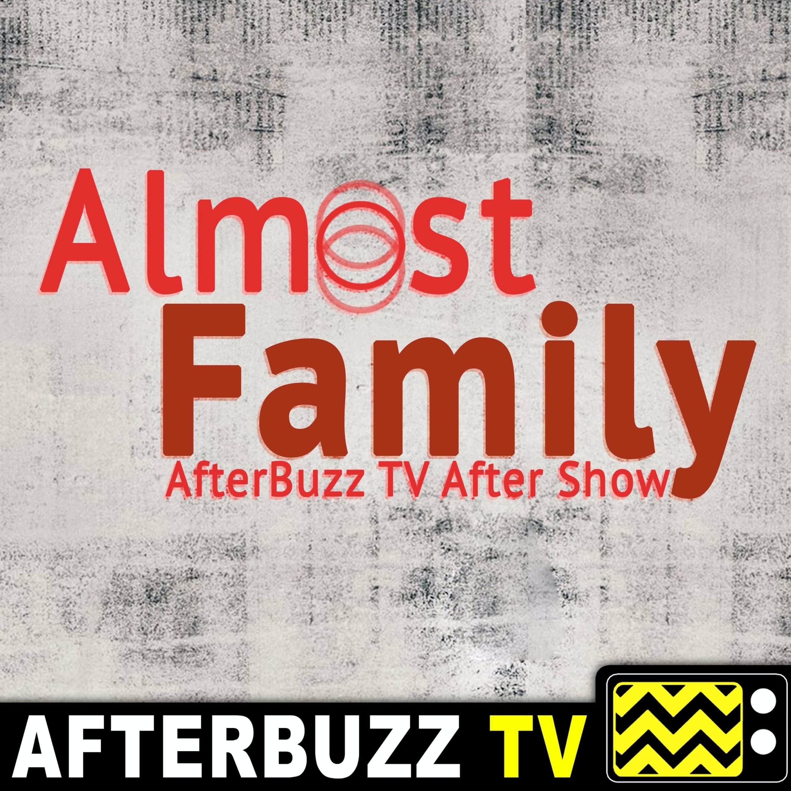 The Almost Family After Show Podcast