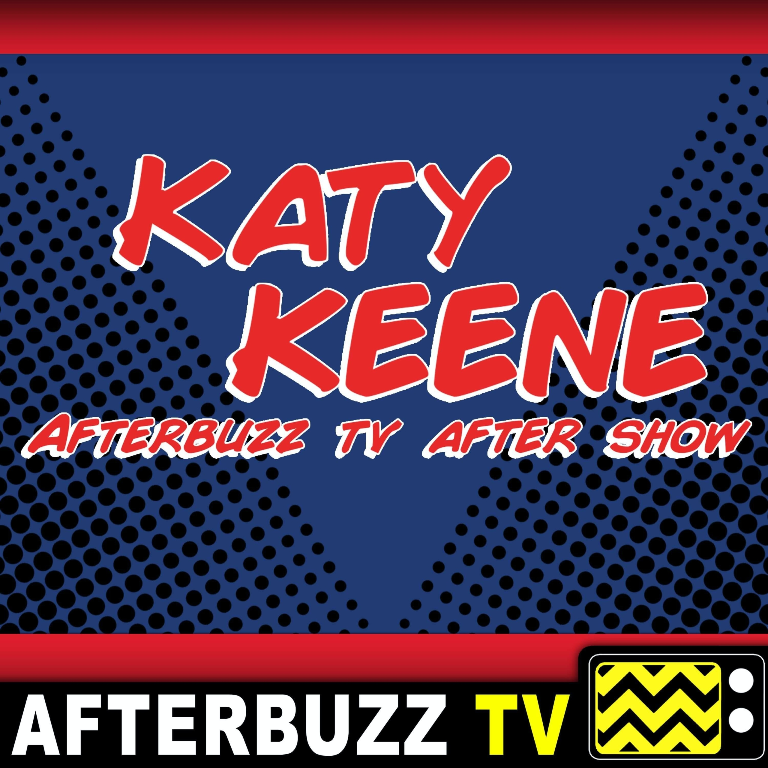 Katy Keene S1 E13 Recap & After Show: All Good Things Must Come To An End Or Do They?…