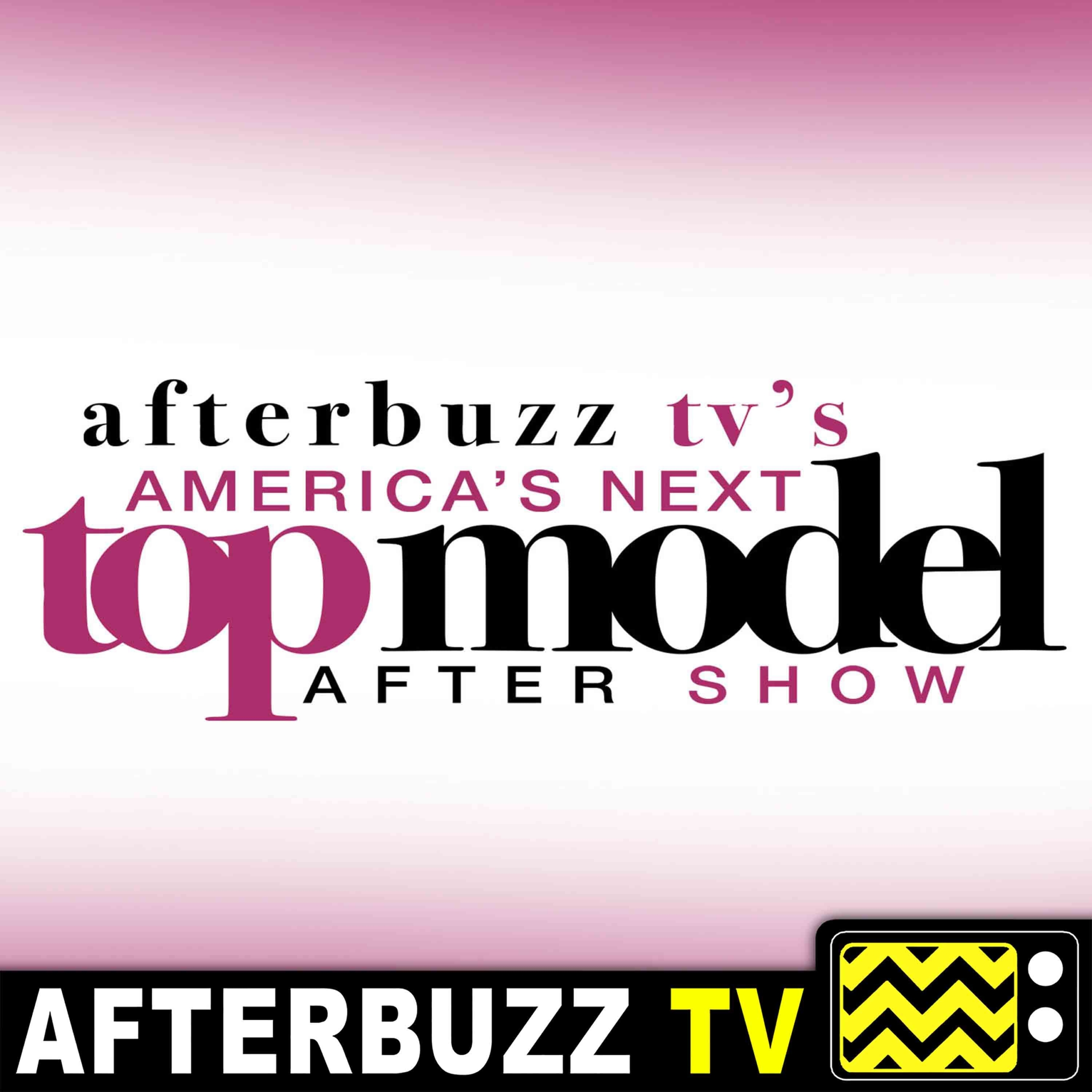 America's Next Top Model S:24 | Next Level Fierce E:14 | AfterBuzz TV AfterShow