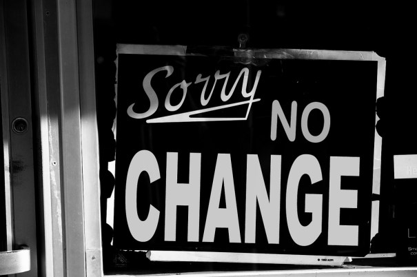 sorry-no-change-sign