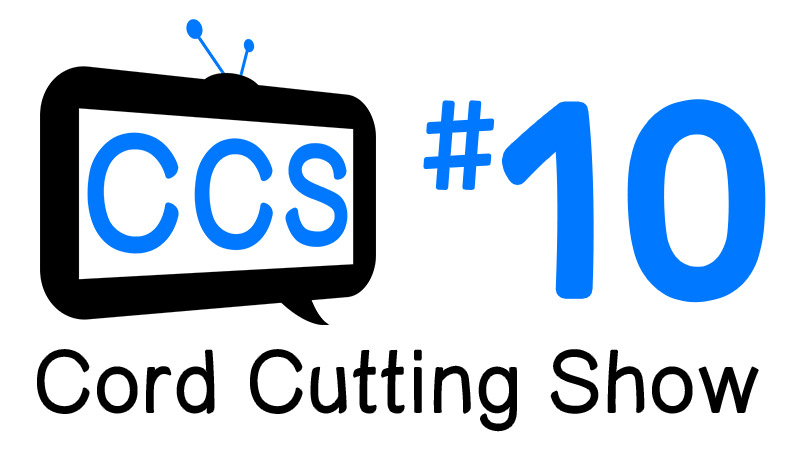 cord-cutting-show-episode-10