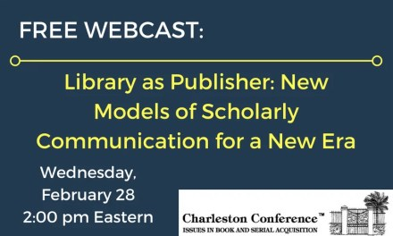 Free Webcast: Library as Publisher – New Models of Scholarly Communication for a New Era