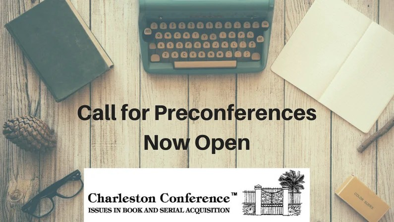 Don't Forget: Call for Preconferences Closing Soon!