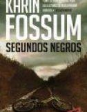 Segundos negros, de Karin Fossum