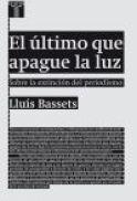 EL ULTIMO QUE APAGUE LA LUZ, LLUIS BASSETS, TAURUS