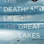 Book Review: The Death and Life of the Great Lakes by Dan Egan