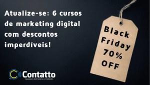 Black Friday: 6 cursos de marketing digital com descontos de até 70%