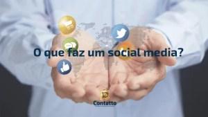 O que faz um social media?