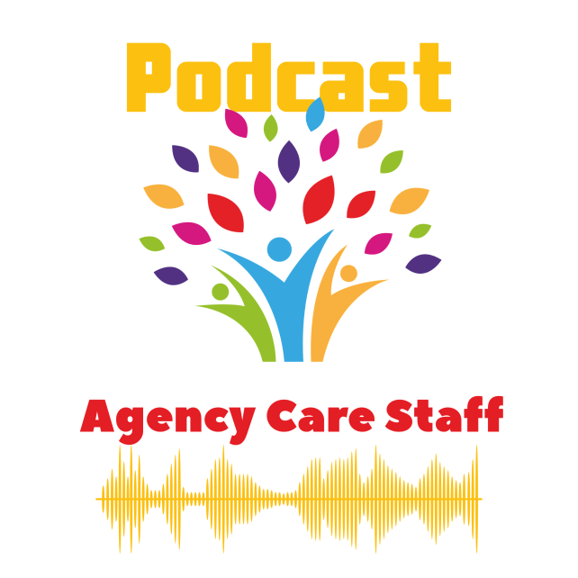 Podcast Agency Care Staff