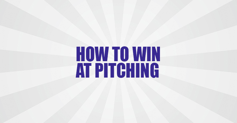 How to Win at Pitching