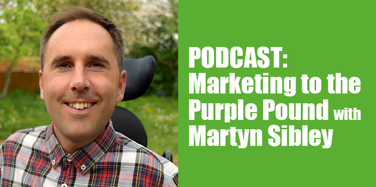 PODCAST: Marketing to the Purple Pound with Martyn Sibley