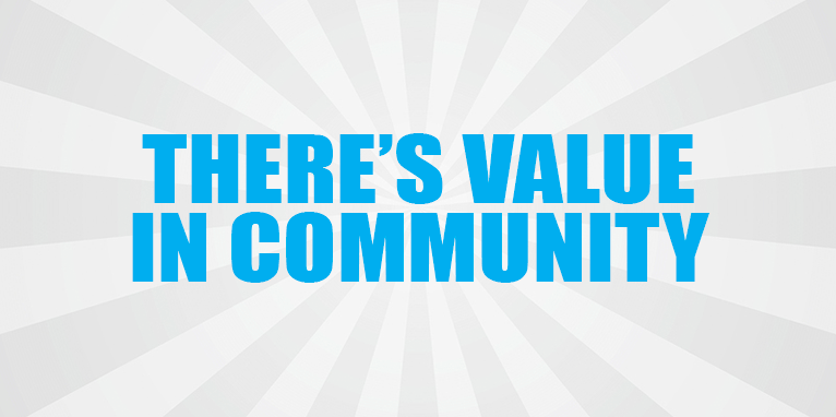 There's Value in our Agency Community