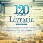 Exposição celebra os 120 anos da Livraria da FEB