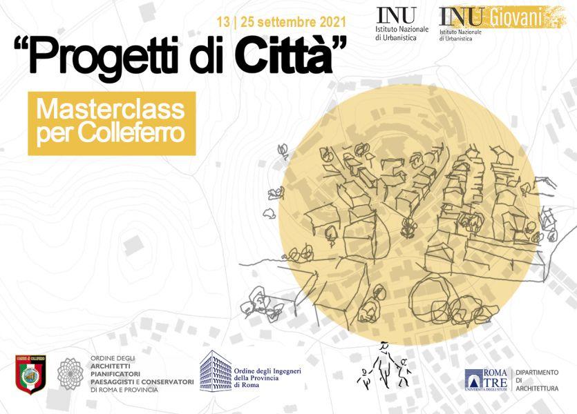 """""""Progetti di Città"""" – Masterclass INU e comune di Colleferro."""