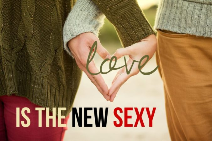 love is the new sexy