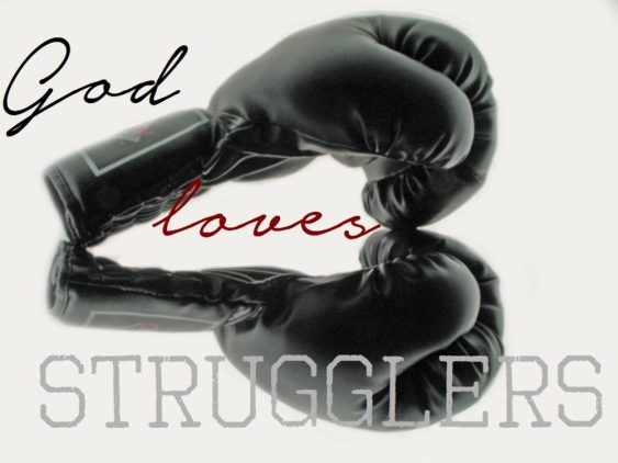 god loves strugglers 2