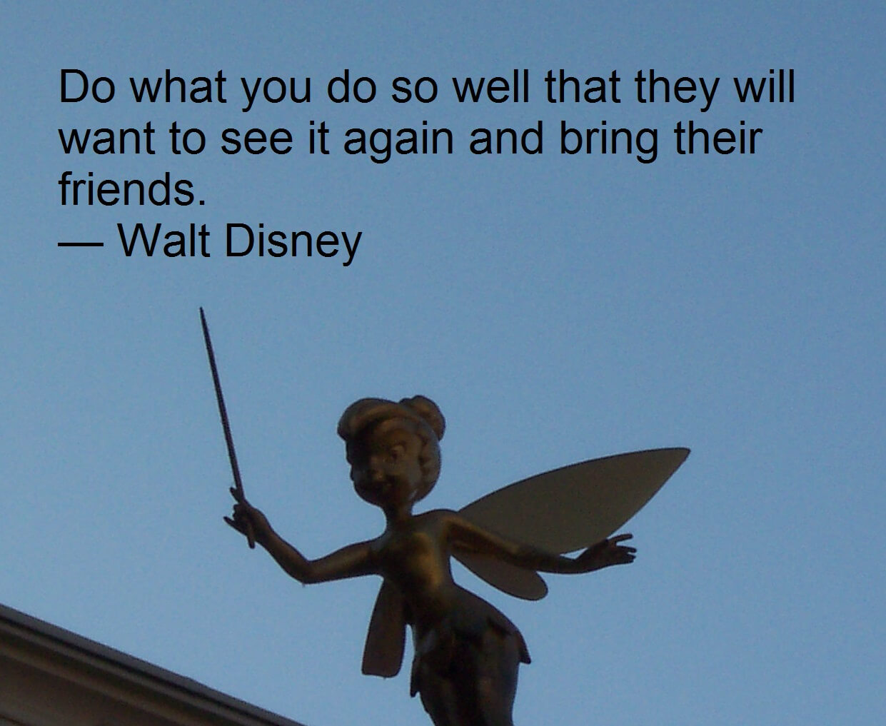 Walt disney quote do what you do bring their friends 20140331