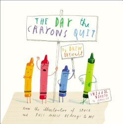 The Day the Crayons Quit – Drew Daywalt & Oliver Jeffers