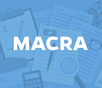 Medicare Access and Chip Reauthorization Act of 2015 (MACRA) FAQs