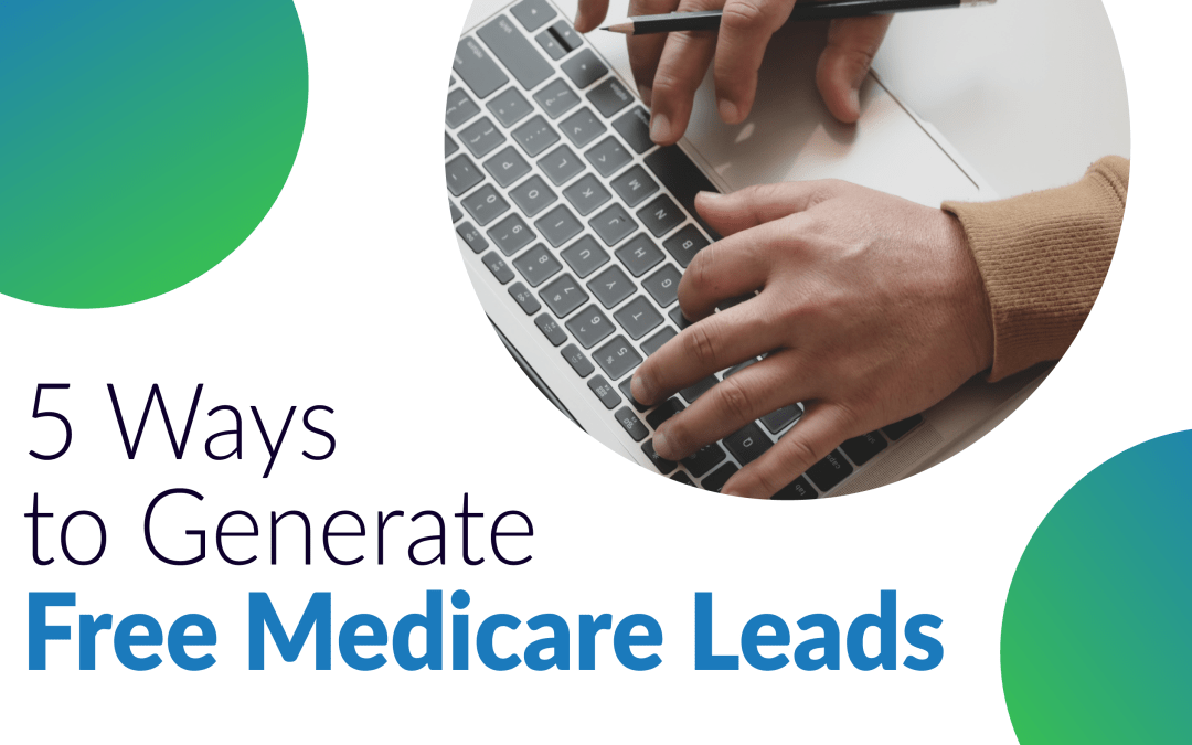 5 Ways to generate Free Medicare Leads
