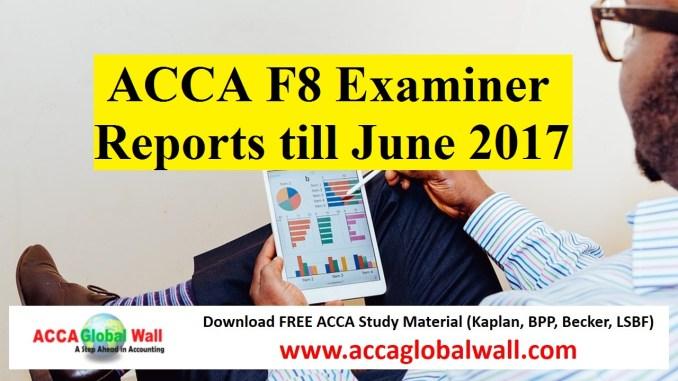 ACCA F8 Examiner Reports till June 2017