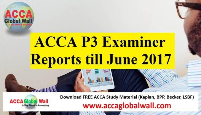 ACCA P3 Examiner Reports till June 2017