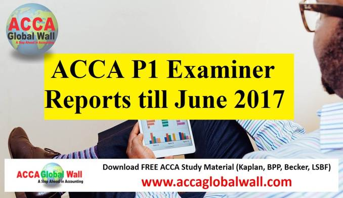ACCA P1 Examiner Reports till June 2017
