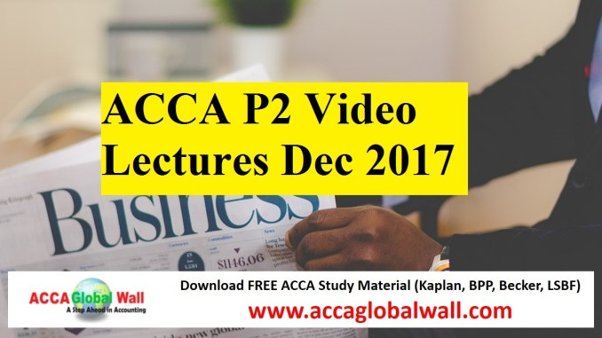 acca p2 video lectures december 2017