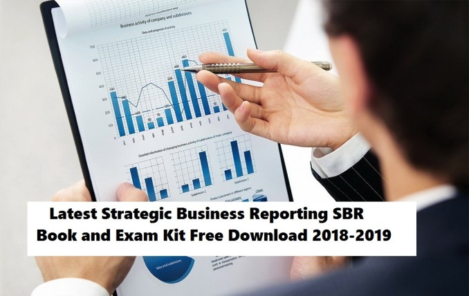 Latest Strategic Business Reporting SBR Book and Exam Kit Free Download 2018-2019