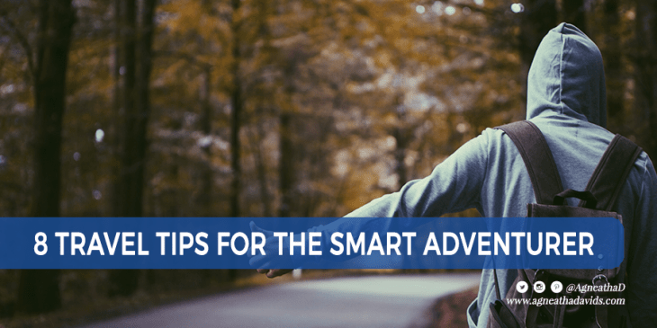 8 Travel Tips For The Smart Adventurer