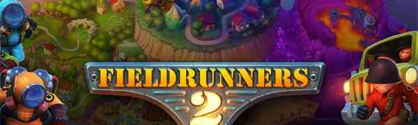 [New Game] Fieldrunners 2: How to Play, Cheats, Tips And Tricks