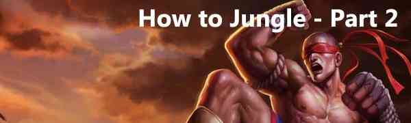 [League of Legends][How to]How to Jungle – part 2
