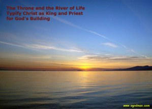 The Throne and the River of Life Typify Christ as King and Priest for God's Building