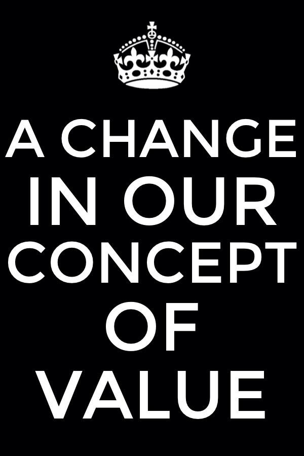 Having a Change in our Concept of Value as we See the Preciousness of Christ - We need to have a change in our concept of value!