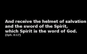 Receive the Helmet of Salvation and the Sword of the Spirit by Means of All Prayer